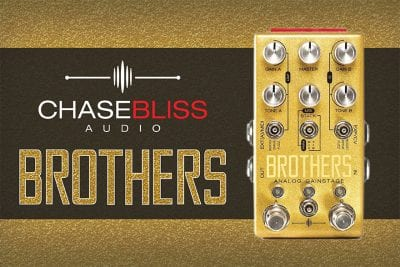 Chase Bliss Brothers Review